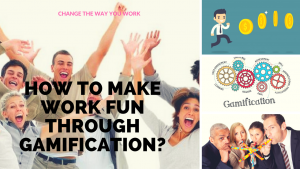 How to make work fun through gamification?
