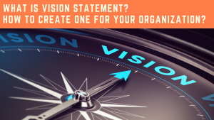 What is Vision Statement and how to create one for your organization?