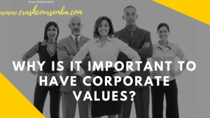 Why is it important to have corporate values?