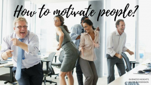 How to motivate people at work?