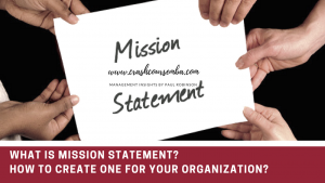 What is Mission Statement and how to create one for your organization?